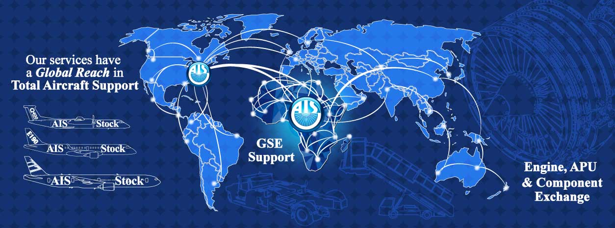 AIS Offers a Global Reach in Total Aircraft Support, Engine APU & Component Exchange/Repair, and GSE support and spare parts